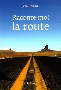 Jean Romain - Raconte-moi la route.