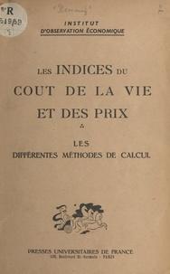 Jean Romeuf et  Institut d'observation économi - Les indices du coût de la vie et des prix - Les différentes méthodes de calcul.