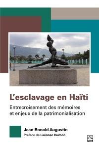 Jean Ronald Augustin - L'esclavage en Haïti. Entrecroisement des mémoires et enjeux de la patrimonialisation.