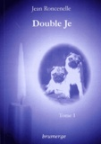 Jean Roncenelle - Double Je Tome 1 : .