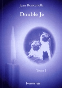Jean Roncenelle - Double Je Tome 1 : .