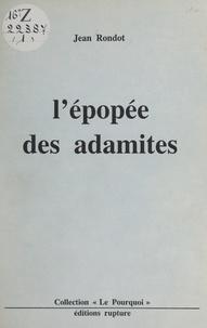 Jean Rondot et Henri de La Bastide - L'épopée des Adamites.