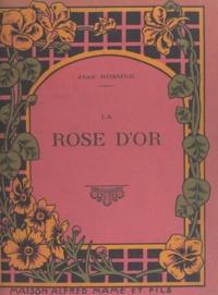 Jean Rosmer et Maurice Berty - La rose d'or.
