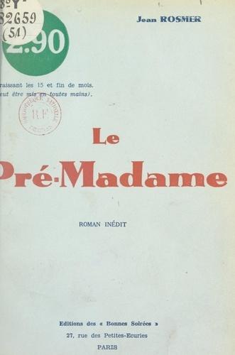 Le Pré-Madame