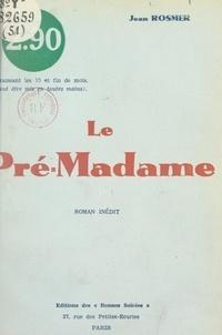Jean Rosmer - Le Pré-Madame.