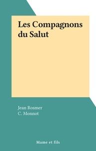 Jean Rosmer et C. Monnot - Les Compagnons du Salut.