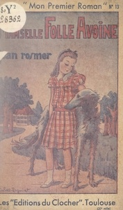 Jean Rosmer et Mad.-J. Calvet-Rogniat - Mam'selle Folle-avoine.