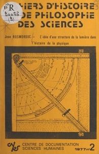 Jean Rosmorduc - L'idée d'une structure de la lumière dans l'histoire de la physique - Des origines à Fresnel.