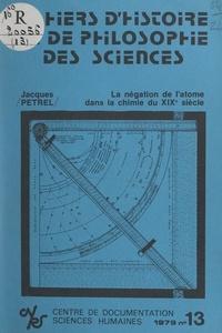 Jean Rosmorduc et Jacques Petrel - La négation de l'atome dans la chimie du XIXe siècle - Cas de Jean-Baptiste Dumas.