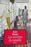 Jean Rosset - Les envoyés du paradis.