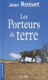 Jean Rosset - Les Porteurs de terre.