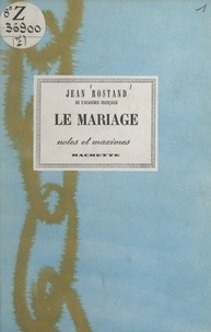 Jean Rostand - Le mariage.