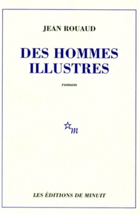Jean Rouaud - Des hommes illustres.