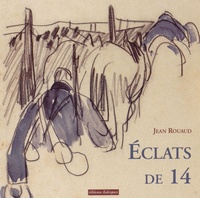 Jean Rouaud - Eclats de 14.