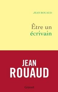 Jean Rouaud - Etre un écrivain.