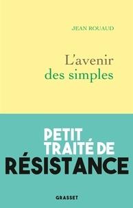 Jean Rouaud - L'avenir des simples.