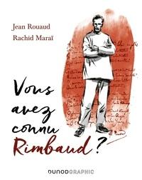 Jean Rouaud et Rachid Maraï - Vous avez connu Rimbaud ?.