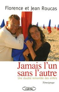 Jean Roucas et Florence Roucas - Jamais l'un sans l'autre.