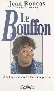 Jean Roucas et Denis Vincenti - Le bouffon.