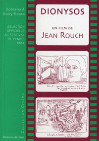 Jean Rouch - Dionysos - Scénario & story-board.