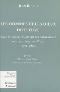 Jean Rouch - Hommes et les dieux du fleuve (les) - essai ethnographique sur la population songhay du moyen niger.