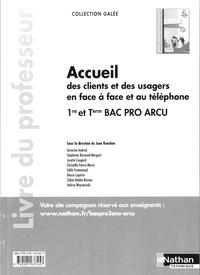 Jean Rouchon - Accueil des clients et des usagers en face à face et au téléphone 1re et Tle Bac Pro ARCU - Livre du professeur.