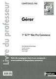 Jean Rouchon - Gérer 1re & Tle Bac Pro commerce - Livre du professeur.