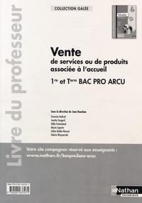 Jean Rouchon - Vente de services ou de produits associés à l'accueil 1re et Tle Bac Pro ARCU - Livre du professeur.