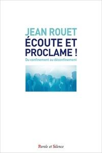 Jean Rouet - Ecoute et proclame !.