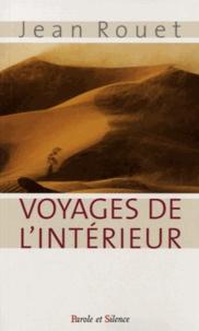 Jean Rouet - Voyages de l'intérieur.