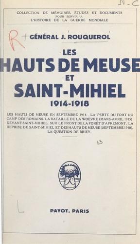 Les hauts de Meuse et Saint-Mihiel, 1914-1918. Avec sept croquis