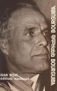 Jean Rous - Habib Bourguiba.
