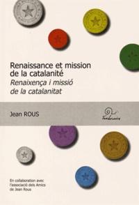 Jean Rous - Renaissance et mission de la catalanité - Edition bilingue français-catalan.