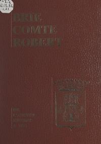 Jean Rousseau et  Aufort - Brie Comte Robert (1) - De l'Ancien Régime à 1871.