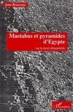 Jean Rousseau - Mastabas et pyramides d'Egypte - Ou la mort dénombrée.