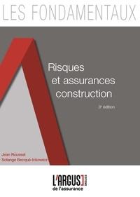 Jean Roussel et Solange Becqué-Ickowicz - Risques et assurances construction.