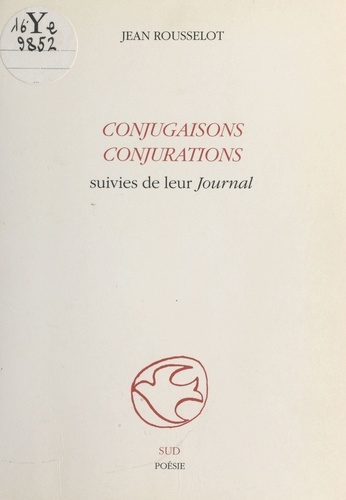Conjugaisons, conjurations suivies de leur «Journal»