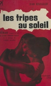 Jean Rousselot et Claude Accursi - Les tripes au soleil.