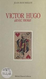 Jean Rousselot - Victor Hugo avec nous.