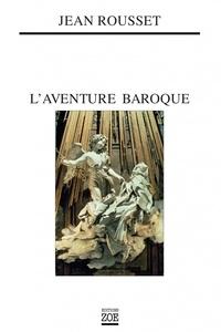 Jean Rousset - L'aventure baroque - Edition bilingue français-allemand.