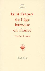 Jean Rousset - La littérature de l'âge baroque en France - Circé et le paon.