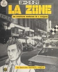 Jean Rouzaud - La zone : les aventures modernes de Z. Craignos.
