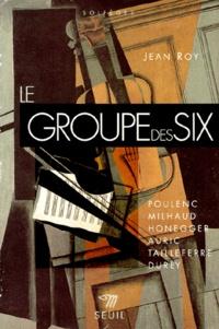 Jean Roy - Le Groupe des six.