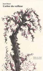 Jean Royer et Paule Royer - L'arbre du veilleur - Aspects de la poésie.