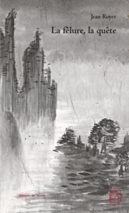 Jean Royer et Paule Royer - La fêlure, la quête - L'arbre du veilleur III.