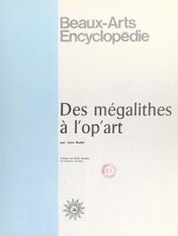 Jean Rudel et Maurice-Edouard Berthon - Beaux arts encyclopédie - Des mégalithes à l'op'art.