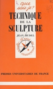 Jean Rudel et Paul Angoulvent - Technique de la sculpture.