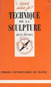 Jean Rudel et Paul Angoulvent - Technique de la sculpture.