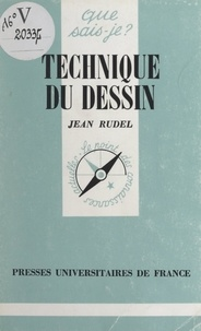 Jean Rudel et Paul Angoulvent - Technique du dessin.