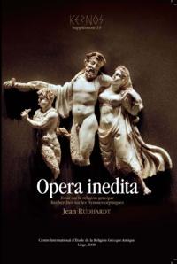 Jean Rudhardt - Kernos Supplément 19 : Opera inedita - Essai sur la religion grecque & Recherches sur les Hymnes orphiques.